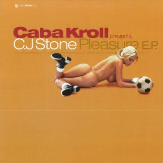 """Caba Kroll Presents C.J Stone* - Pleasure E.P. (12"""", EP)"""