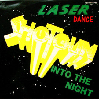 "Laser Dance* - Shotgun (Into The Night) (12"", Gre)"