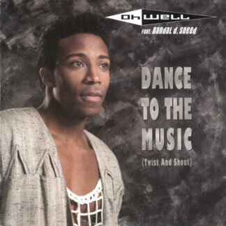 """Oh Well Feat. Randal D. Sneed - Dance To The Music (Twist And Shout) (12"""", Single)"""
