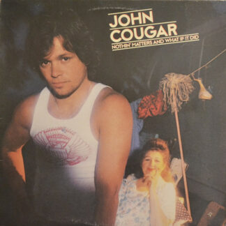 John Cougar* - Nothin' Matters And What If It Did (LP, Album)