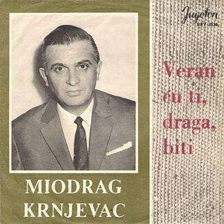 "Miodrag Krnjevac* - Veran Ću Ti, Draga, Biti (7"", EP)"