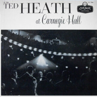 Ted Heath - Ted Heath At Carnegie Hall (LP, Album)