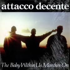 Attacco Decente - The Baby Within Us Marches On (LP)