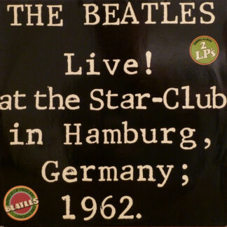 The Beatles - Live! At The Star-Club In Hamburg, Germany; 1962 (2xLP, Album, all)