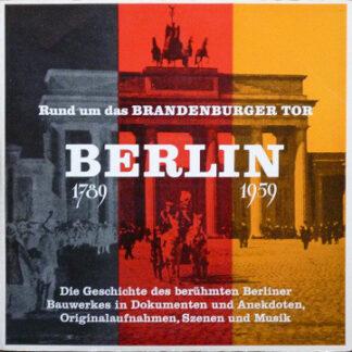 Various - Rund Um Das Brandenburger Tor • Berlin 1789-1959 (2xLP)