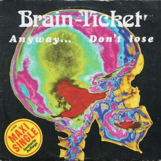 """Brain-Ticket - Anyway... / Don't Lose (12"""", Maxi, Ltd)"""