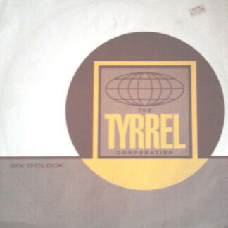"The Tyrrel Corporation - Six O'Clock (12"")"