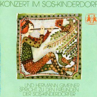 """Hermann Gmeiner, Militärmusik Tirol*, Major Hans Eibl* - Konzert Im SOS-Kinderdorf (7"""")"""
