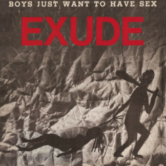 """Exude - Boys Just Want To Have Sex (12"""")"""