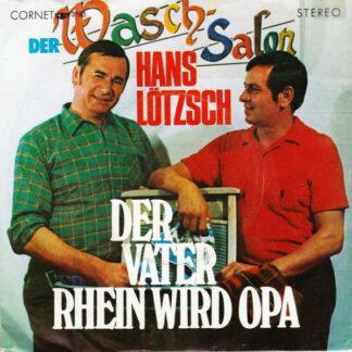 """Hans Lötzsch - Der Waschsalon / Der Vater Rhein Wird Opa (7"""", Single)"""