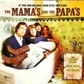 The Mama's And The Papa's* - If You Can Believe Your Eyes And Ears (LP, Album, RE)
