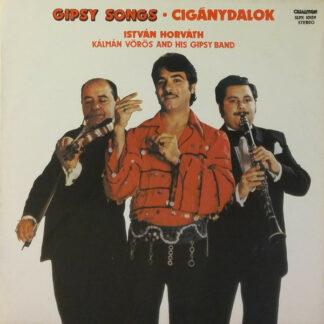 István Horváth, Kálmán Vörös And His Gipsy Band* - Gipsy Songs • Cigánydalok (LP, Album)