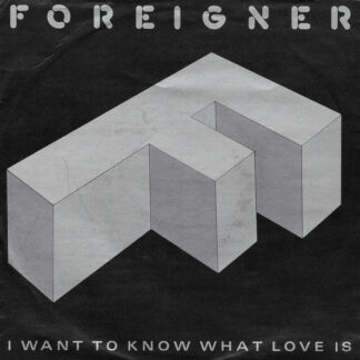 "Foreigner - I Want To Know What Love Is (7"", Single, Bla)"