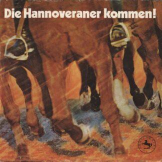 """Max Greger Und Sein Orchester, Musikkorps Des Bundesgrenzschutzkommandos Nord Hannover* - Die Hannoveraner Kommen (7"""", Single, Ora)"""