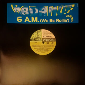 "Nadanuf - 6 A.M. (We Be Rollin') - Remixes (12"", Promo, Sti)"