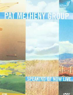 Pat Metheny Group - Speaking Of Now Live (DVD-V, PAL)