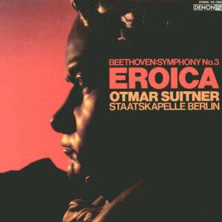 Beethoven* - Staatskapelle Berlin, Otmar Suitner - Symphony No. 3 Eroica (LP)