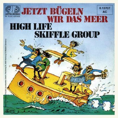 "High Life Skiffle Group - Jetzt Bügeln Wir Das Meer (7"", Single)"