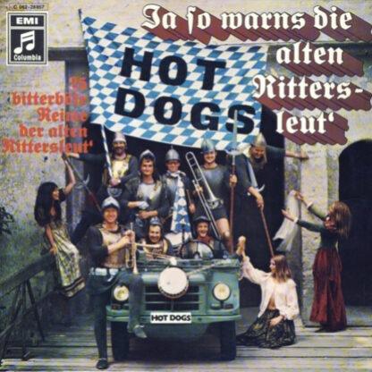 Hot Dogs - Ja So Warns Die Alten Rittersleut' (LP, Album)