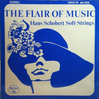 Hans Schobert Soft Strings - The Flair Of Music (LP)