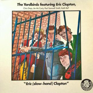 The Yardbirds Featuring  Eric Clapton - Eric (Slow-Hand) Clapton (LP, Comp, Ste)