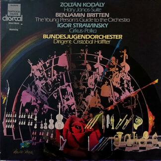Zoltán Kodály - Benjamin Britten - Igor Strawinsky* - Bundesjugendorchester Dirigent: Cristóbal Halffter - Háry János-Suite / The Young Person's Guide To The Orchestra / Cirkus-Polka (LP, Album)