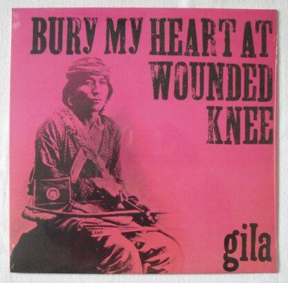 Gila (2) - Bury My Heart At Wounded Knee (LP, Album, Ltd, Num, RE)