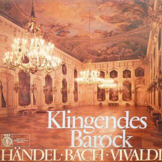 Händel* ● Bach* ● Vivaldi* ● Reinhold Barchet Violine ● Das Südwestdeutsches Kammerorchester* Leitung: Friedrich Tilegant - Klingendes Barock (LP, Album)