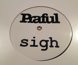 "Praful - Sigh (12"", Pro)"