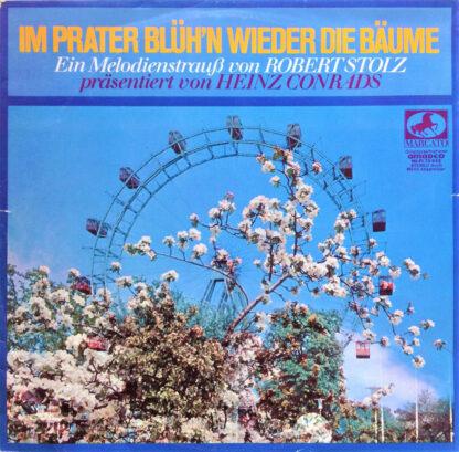 Heinz Conrads, Robert Stolz - Im Prater Blüh'n Wieder Die Bäume (LP, Album)