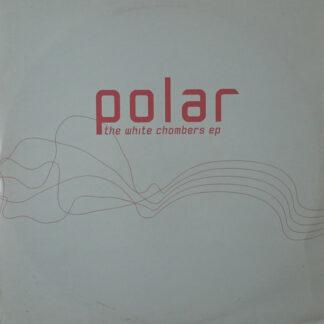 "Polar - The White Chambers EP (12"", EP)"