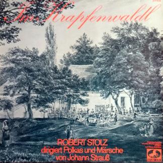 Robert Stolz - Im Krapfenwaldl (LP, Comp)