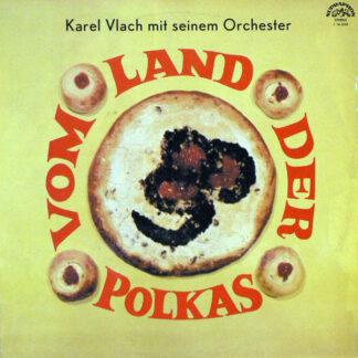 Karel Vlach Und Sein Orchester* - Vom Land Der Polkas (LP, Album, RP)