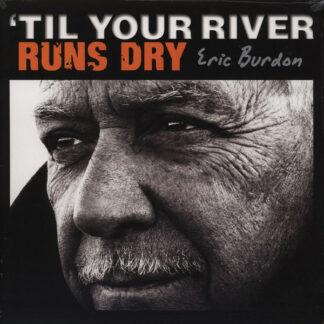 Eric Burdon - 'Til Your River Runs Dry (LP, Album)