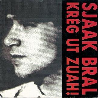 """Sjaak Bral - Krêg Ut Zuah! (7"""")"""