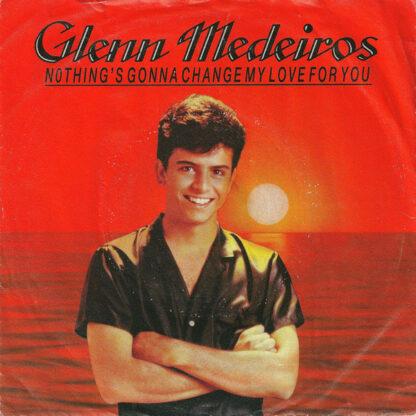 """Glenn Medeiros - Nothing's Gonna Change My Love For You (7"""", Single)"""
