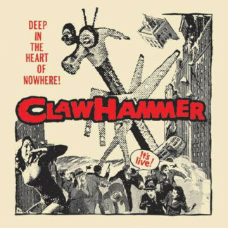Claw Hammer - Deep In The Heart Of Nowhere! (2xLP, Album)
