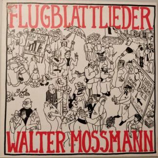 Walter Mossmann - Flugblattlieder (LP, Album, boo)