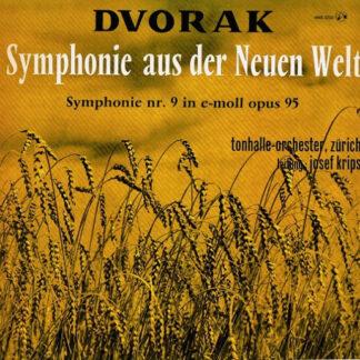 Dvorak* - Tonhalle-Orchester Zürich, Josef Krips - Symphonie Aus Der Neuen Welt (Symphonie Nr. 9 In E-moll Opus 95) (LP, Mono)