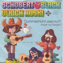 """Schobert & Black, Ulrich Roski - Dummes Huhn, Was Nun? (7"""", Single)"""