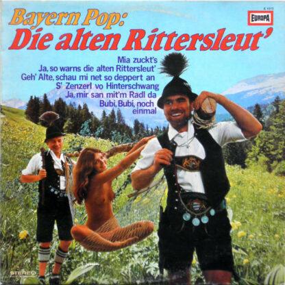 Peter Steiner, Ferdl  & Alois Und Die Oberbayrischen Lanzenbrecher* - Bayern Pop: Die Alten Rittersleut' (LP, Album)