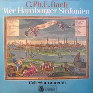 C. Ph. E. Bach* - Collegium Aureum - C. Ph. E. Bach • Vier Hamburger Sinfonien (LP, Album)