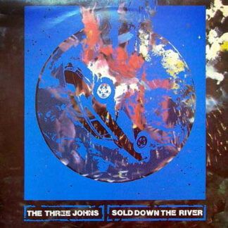 "The Three Johns - Sold Down The River (12"", Single)"