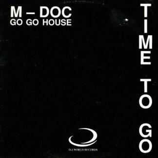 """M. Doc - Time To Go (Gotta Go Go House) (12"""")"""