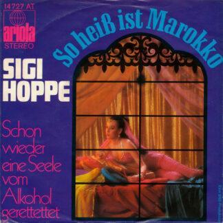 """Sigi Hoppe - So Heiß Ist Marokko (7"""", Single)"""