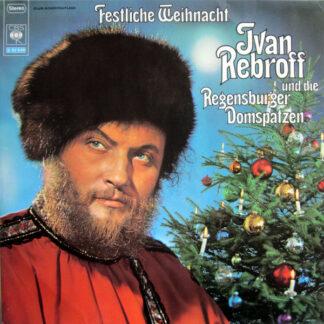 Ivan Rebroff Und Die Regensburger Domspatzen - Festliche Weihnacht (LP, Album, Club)
