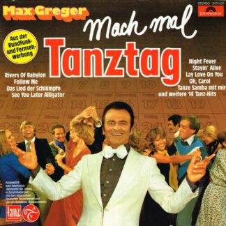 Max Greger - Mach Mal Tanztag (LP, Album, P/Mixed)
