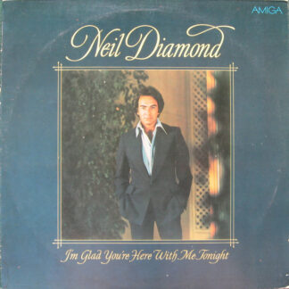 Neil Diamond - I'm Glad You're Here With Me Tonight (LP, Album)