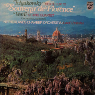 Tchaikovsky*  /  Verdi*, Netherlands Chamber Orchestra conducted by David Zinman - Souvenir De Florence / String Quartet For Orchestra (LP)