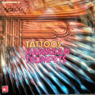 The Tattoos - Hawaiian Trumpets (LP, Album, Quad)
